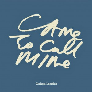 Came to Call Mine cover